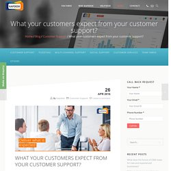 What your customers expect from your customer support? - kapdesk