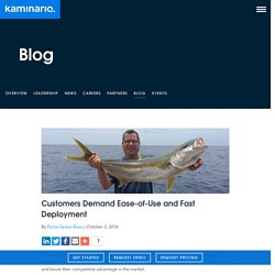 Customers Demand Ease-of-Use and Fast Deployment - Kaminario