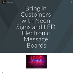 Bring in Customers with Neon Signs and LED Electronic Message Boards