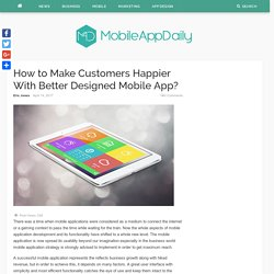 How to Make Customers Happier With Better Designed Mobile App?