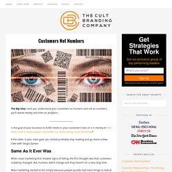 Customers Not Numbers – cultbranding.com