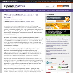 """Ariba Doesn't Have Customers, It Has Prisoners"" - Spend Matters Spend Matters"