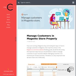 Manage Customers in Magento Store Properly