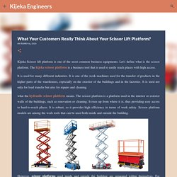 What Your Customers Really Think About Your Scissor Lift Platform?