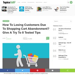 How To Losing Customers Due To Shopping Cart Abandonment? Give A Try To 8 TestedTips