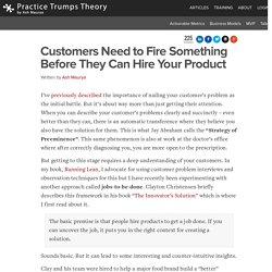 Customers Need to Fire Something Before They Can Hire Your Product