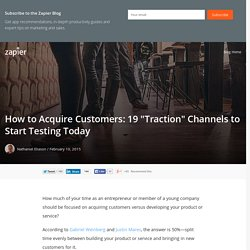 "How to Acquire Customers: 19 ""Traction"" Channels to Start Testing Today"
