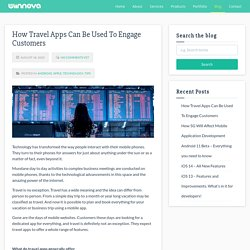 How Travel Apps Can Be Used To Engage Customers - Wiinnova Software Labs