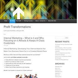 Internal marketing - and how to attract A-Class CustomersProfit Transformations