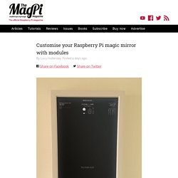 Customise your Raspberry Pi magic mirror with modules — The MagPi magazine