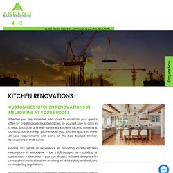 Best Kitchen Makeovers Service in Melbourne by Ascend Building & Construction
