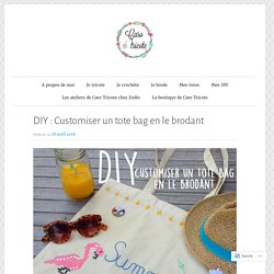 DIY : Customiser un tote bag en le brodant – Le blog de Caro Tricote