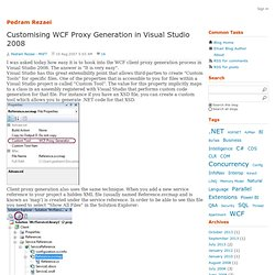 Pedram Rezaei's Ramblings : Customising WCF Proxy Generation in Visual Studio 2008