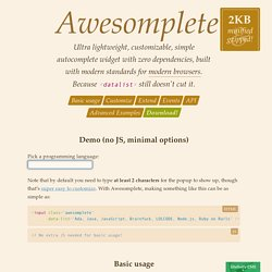 Awesomplete: Ultra lightweight, highly customizable, simple autocomplete, by Lea Verou