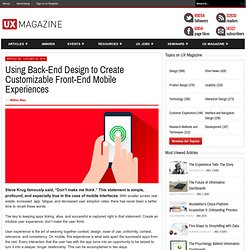 Using Back-End Design to Create Customizable Front-End Mobile Experiences