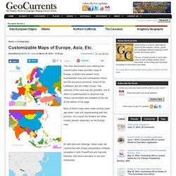 Customizable Maps of Europe, Asia, Etc.