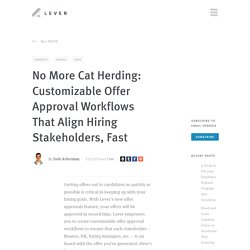 No More Cat Herding: Customizable Offer Approval Workflows That Align Hiring Stakeholders, Fast