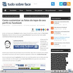 Como customizar as fotos do topo do seu perfil no Facebook