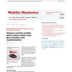 Nissan s potent mobile pitch mixes native ads, geo-location and customization