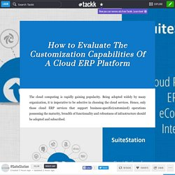How to Evaluate The Customization Capabilities Of A Cloud ERP Platform