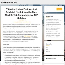 7 Customization Features that Establish NetSuite as the Most Flexible Yet Comprehensive ERP Solution – Prateek Technosoft Blog