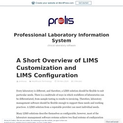 A Short Overview of LIMS Customization and LIMS Configuration – Professional Laboratory Information System