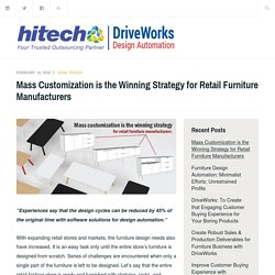Mass Customization is the Winning Strategy for Retail Furniture Manufacturers – DriveWorks: CAD Design Automation & Customization