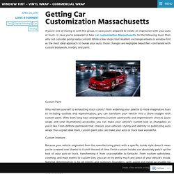 Getting Car Customization Massachusetts – Window Tint – Vinyl Wrap – Commercial Wrap