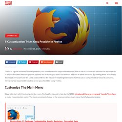 6 Customization Tricks Only Possible In Firefox