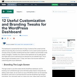 12 Useful Customization and Branding Tweaks for the WordPress Dashboard