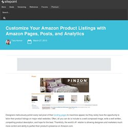 Customize Your Amazon Product Listings with Amazon Pages, Posts, and Analytics