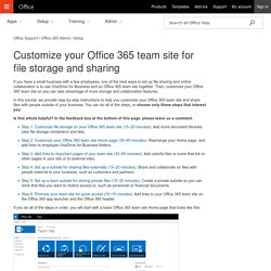 Customize your Office 365 team site for file storage and sharing - Office 365