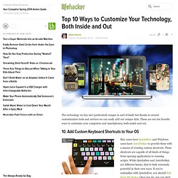 Top 10 Ways to Customize Your Technology, Both Inside and Out