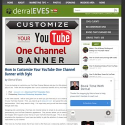 How to Customize Your YouTube One Channel Banner with Style