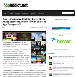 Create Customized Holiday Cards, Birth Announcements And More With The Free App, Overgram™ – AppAddict.net