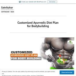 Customized Ayurvedic Diet Plan for Bodybuilding