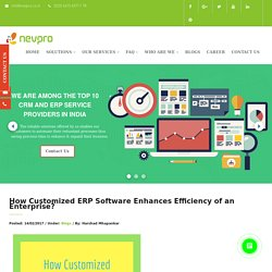 How Customized ERP Software Enhances Efficiency of an Enterprise? – ERP Solutions
