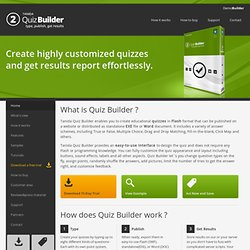 Quiz Builder - Create highly customized Flash-based quizzes and get results report effortlessly