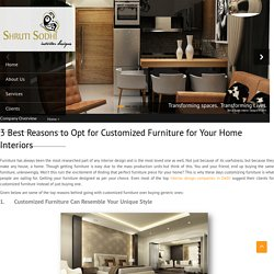 3 Best Reasons to Opt for Customized Furniture for Your Home Interiors