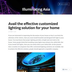 Avail the effective customized lighting solution for your home