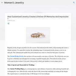 How Customized Jewelry Creates Lifetime Of Memories And Impression ?