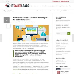 Customized Content: A Massive Marketing Hit for B2B IT Companies