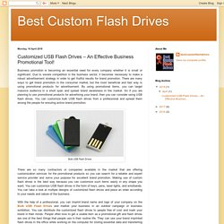 Customized USB Flash Drives – An Effective Business Promotional Tool!