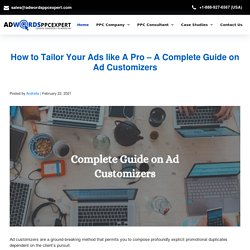 How to Tailor Your Ads like A Pro – A Complete Guide on Ad Customizers