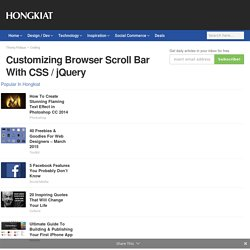 Customizing Browser Scroll Bar With CSS / jQuery - Hongkiat