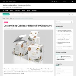 Customizing Cardboard Boxes For Giveaways - Business Guest Post Free Instantly Post