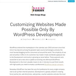 Customizing Websites Made Possible Only By WordPress Development – Web Design Blogs