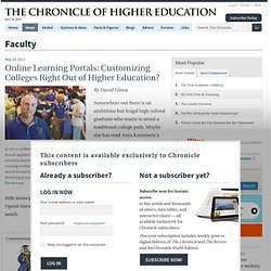 Online Learning Portals: Customizing Colleges Right Out of Higher Education? - Faculty