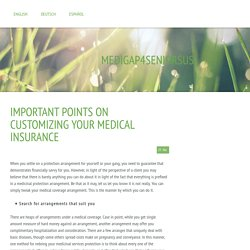 Important Points On Customizing Your Medical Insurance