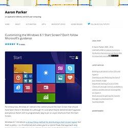 Customizing the Windows 8.1 Start Screen? Don't follow Microsoft's guidance